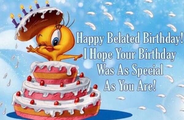Amazing Belated Birthday Wishes 2017